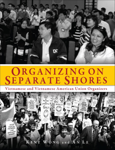 Picture of Organizing on Separate Shores: Vietnamese and Vietnamese American Union Organizers
