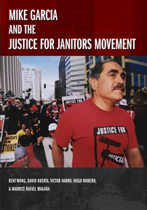 Picture of Mike Garcia and the Justice for Janitors Movement