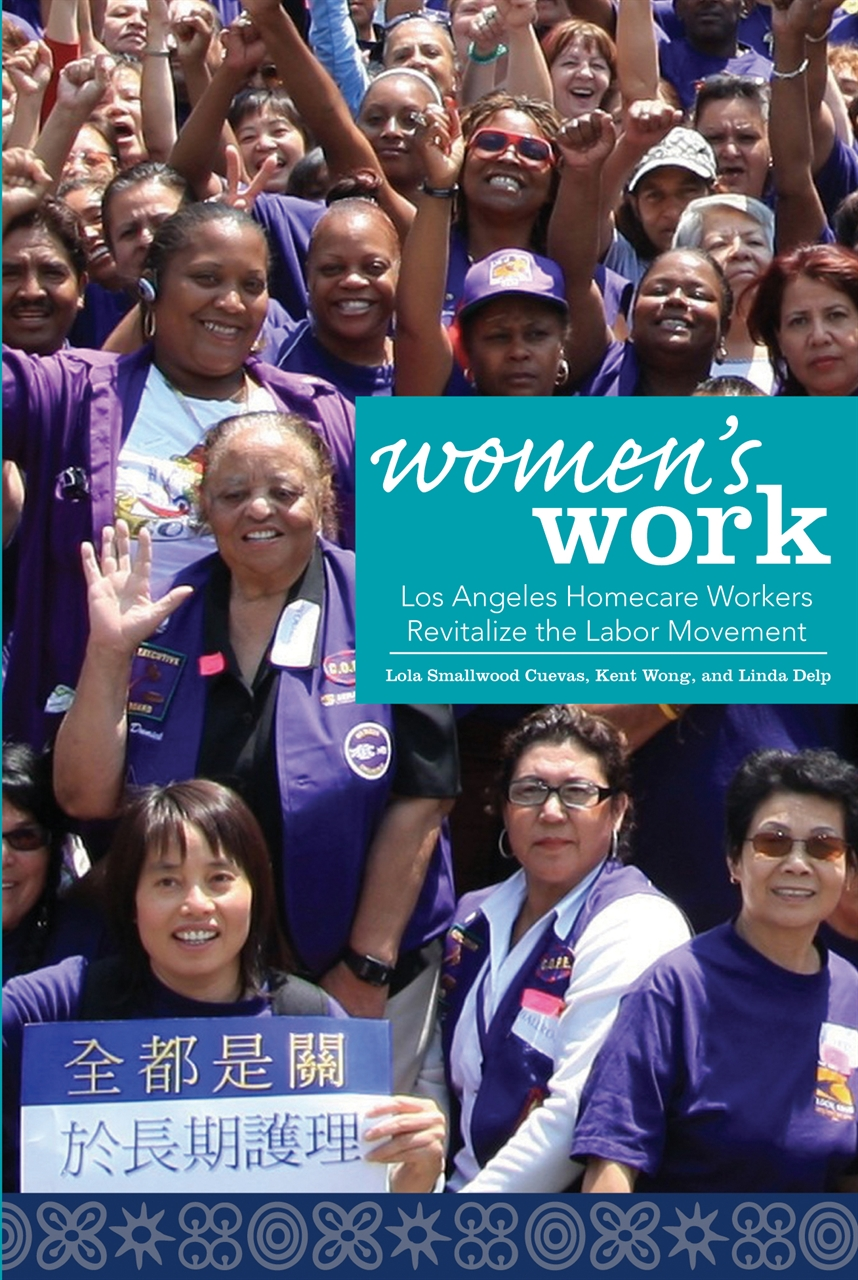 Picture of Women's Work: Los Angeles Homecare Workers Revitalize the Labor Movement