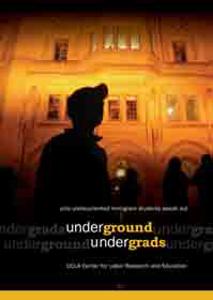 Picture of Underground Undergrads: UCLA Undocumented Immigrant Students Speak Out