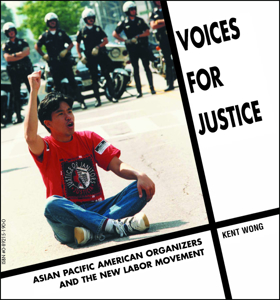 Picture of Voices for Justice: Asian Pacific American Organizers and the New Labor Movement