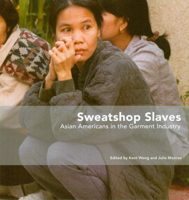Picture of Sweatshop Slaves: Asian Americans in the Garment Industry